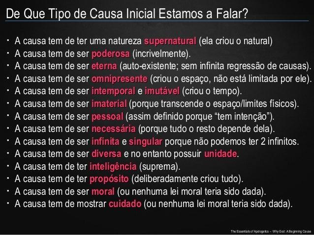 De Que Tipo de Causa Inicial Estamos a Falar? • • • • • • • • • • • • • •  A causa tem de ter uma natureza supernatural (e...
