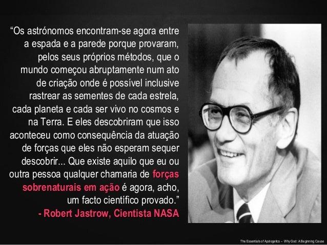 """""""Os astrónomos encontram-se agora entre a espada e a parede porque provaram, pelos seus próprios métodos, que o mundo come..."""