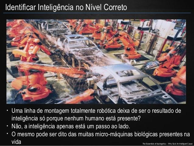 Identificar Inteligência no Nível Correto  •  • •  Uma linha de montagem totalmente robótica deixa de ser o resultado de i...