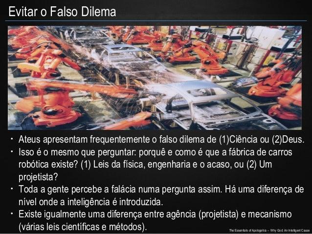 Evitar o Falso Dilema  • •  •  •  Ateus apresentam frequentemente o falso dilema de (1)Ciência ou (2)Deus. Isso é o mesmo ...