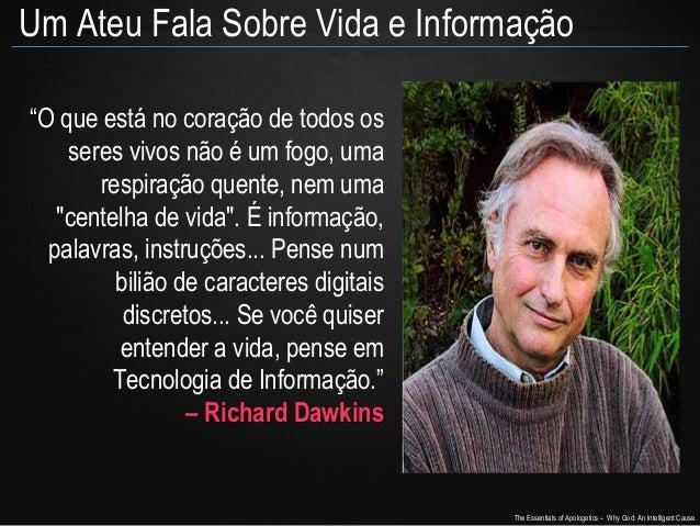 """Um Ateu Fala Sobre Vida e Informação """"O que está no coração de todos os seres vivos não é um fogo, uma respiração quente, ..."""