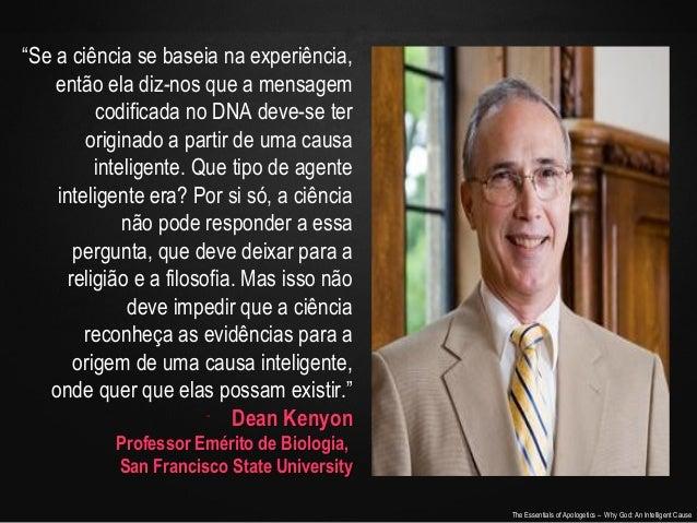 """""""Se a ciência se baseia na experiência, então ela diz-nos que a mensagem codificada no DNA deve-se ter originado a partir ..."""