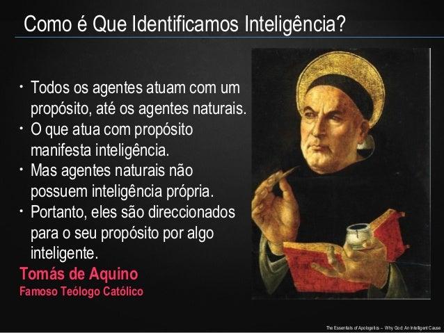 Como é Que Identificamos Inteligência? Todos os agentes atuam com um propósito, até os agentes naturais. • O que atua com ...