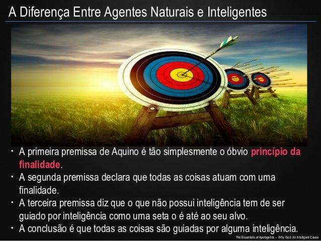 A Diferença Entre Agentes Naturais e Inteligentes  •  •  •  •  A primeira premissa de Aquino é tão simplesmente o óbvio pr...