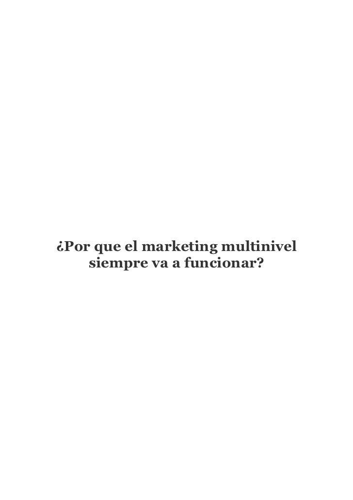 ¿Por que el marketing multinivel    siempre va a funcionar?