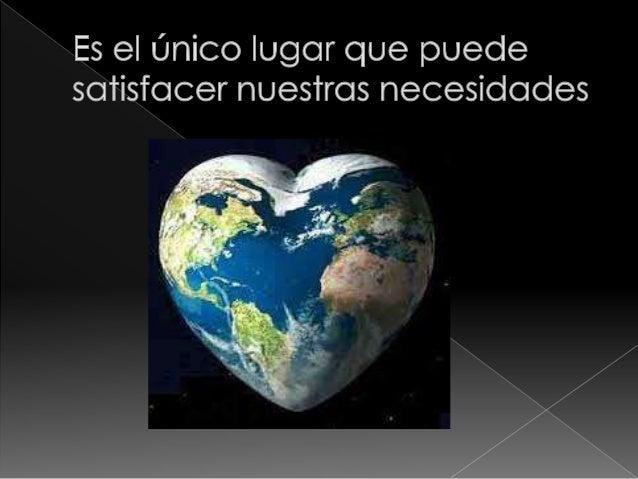 Por que es importante cuidar nuestro planeta es el nico lugar que puede satisfacer nuestras necesidades thecheapjerseys Choice Image