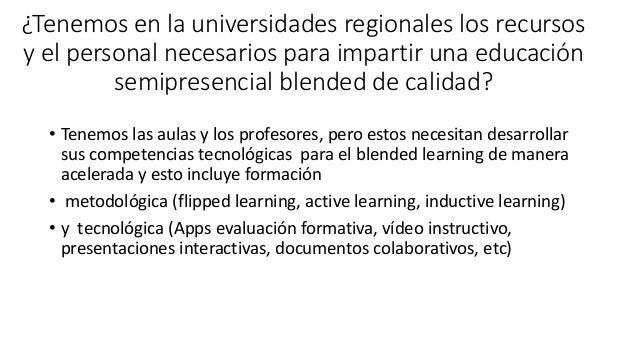 ¿Tenemos en la universidades regionales los recursos y el personal necesarios para impartir una educación semipresencial b...