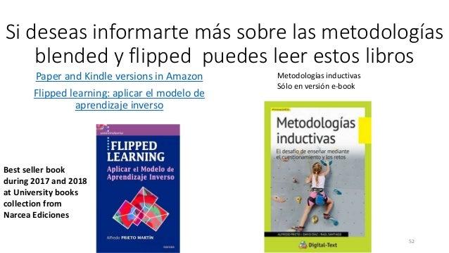 Si deseas informarte más sobre las metodologías blended y flipped puedes leer estos libros Paper and Kindle versions in Am...
