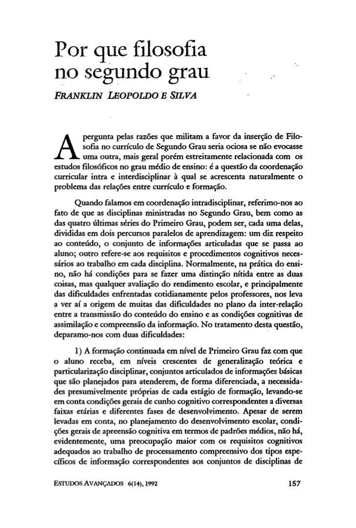 Por que filosofiano segundo grauFRANKLIN LEOPOLDO E SILVA         pergunta pelas razoes que militam a favor da inserção de...
