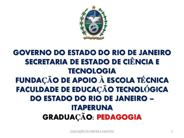 GOVERNO DO ESTADO DO RIO DE JANEIROSECRETARIA DE ESTADO DE CIÊNCIA ETECNOLOGIAFUNDAÇÃO DE APOIO À ESCOLA TÉCNICAFACULDADE ...