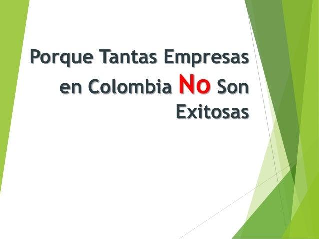 Porque Tantas Empresas en Colombia No Son Exitosas