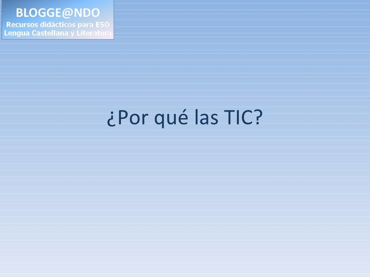 ¿Por qué las TIC?