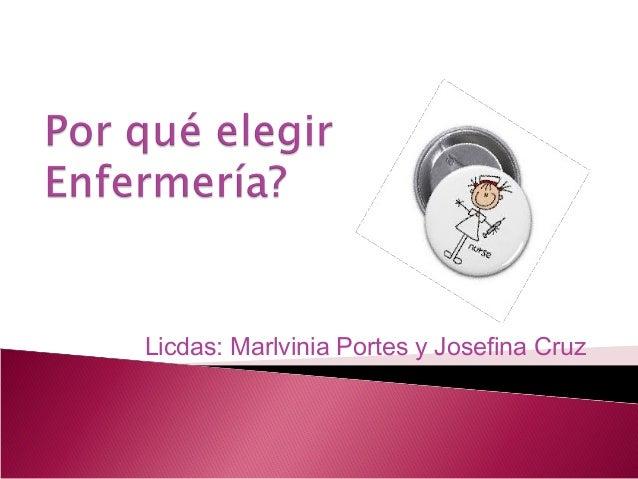 Licdas: Marlvinia Portes y Josefina Cruz