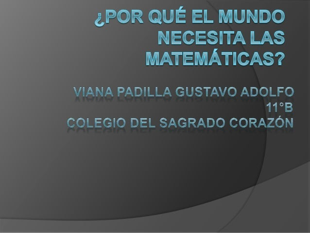 1. Dar a entender la razón por la cual las matemáticas son necesarias para el avance de la humanidad desde mi punto de vis...