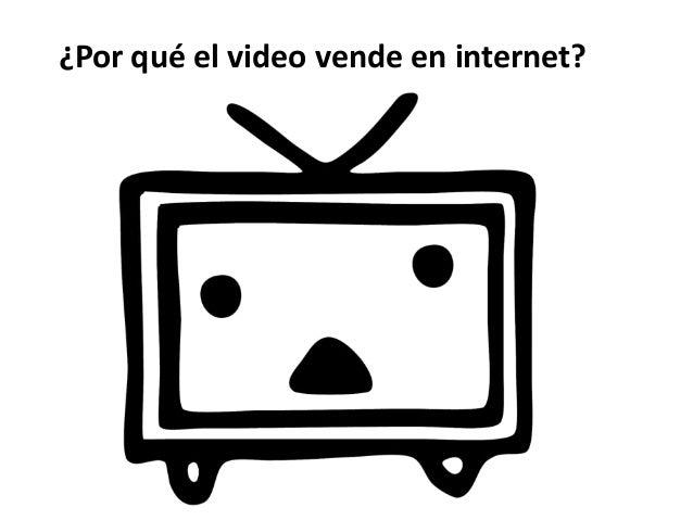 ¿Por qué el video vende en internet?