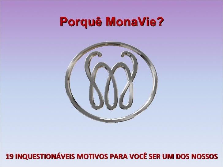 Porquê MonaVie? 19 INQUESTIONÁVEIS MOTIVOS PARA VOCÊ SER UM DOS NOSSOS