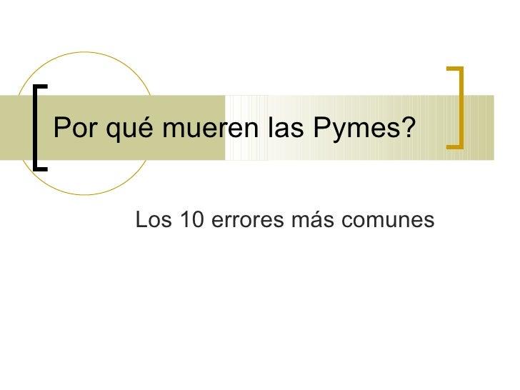 Por qué mueren las Pymes? Los 10 errores más comunes