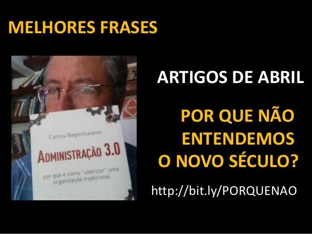 ARTIGOS DE ABRIL POR QUE NÃO ENTENDEMOS O NOVO SÉCULO? MELHORES FRASES http://bit.ly/PORQUENAO
