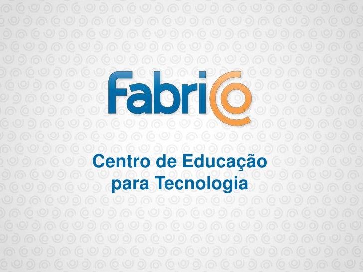 Centro de Educação para Tecnologia<br />