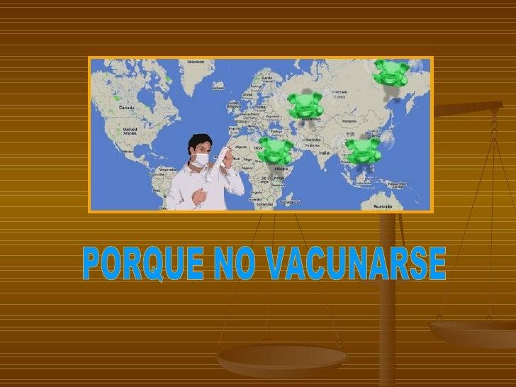 PORQUE NO VACUNARSE