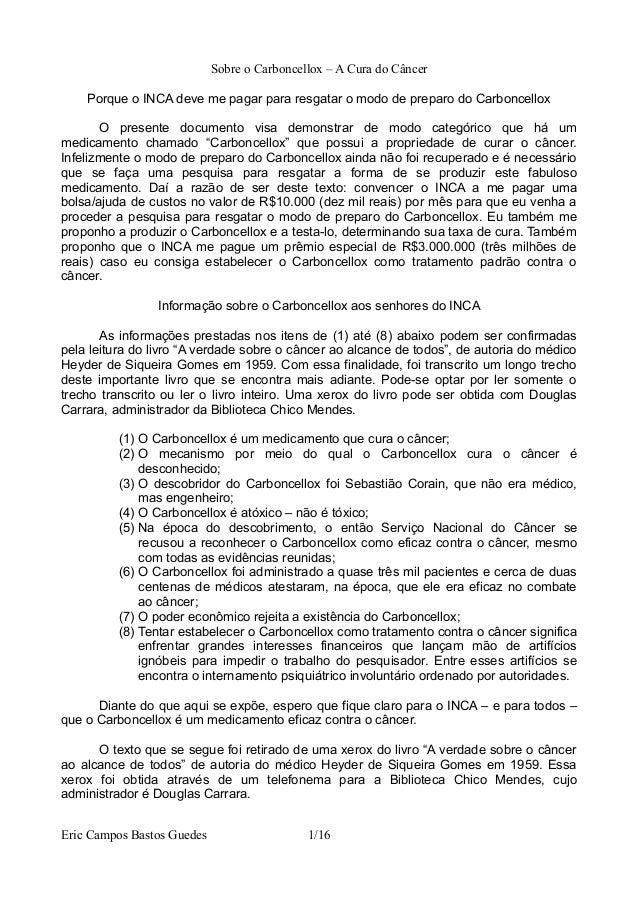 Sobre o Carboncellox – A Cura do Câncer  Porque o INCA deve me pagar para resgatar o modo de preparo do Carboncellox  O pr...