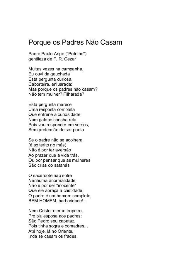 """Porque os Padres Não Casam  Padre Paulo Aripe (""""Potrilho"""")  gentileza de F. R. Cezar  Muitas vezes na campanha,  Eu ouvi d..."""