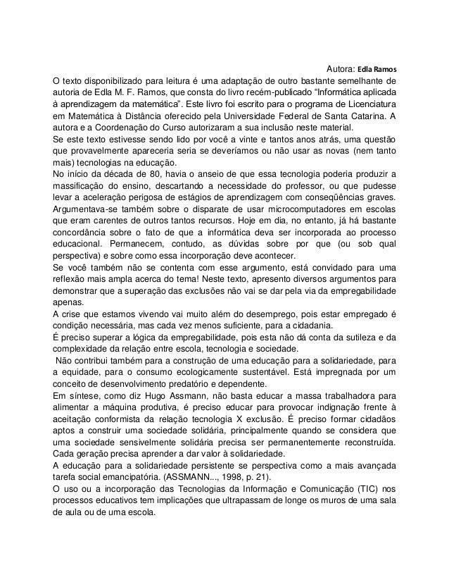 Autora: Edla RamosO texto disponibilizado para leitura é uma adaptação de outro bastante semelhante deautoria de Edla M. F...