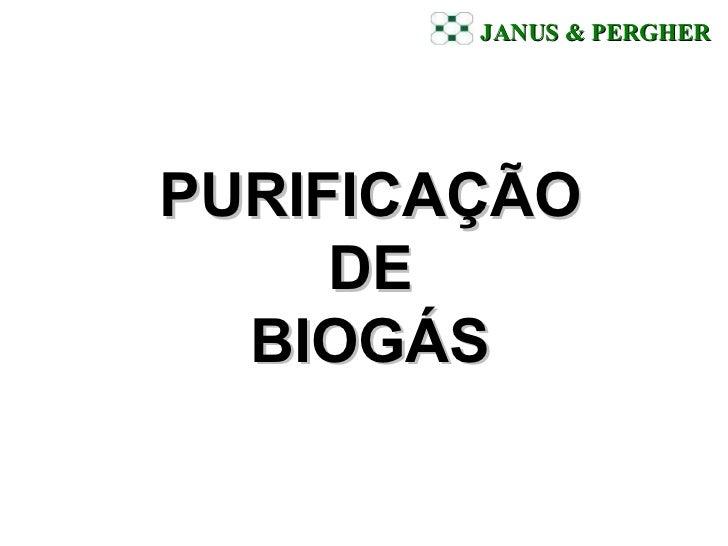 JANUS & PERGHER   PURIFICAÇÃO  DE  BIOGÁS