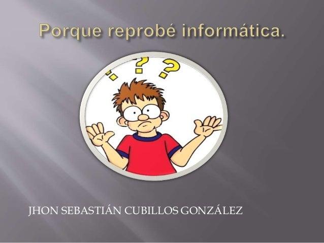 JHON SEBASTIÁN CUBILLOS GONZÁLEZ