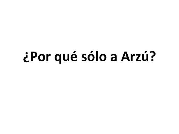 ¿Por qué sólo a Arzú?<br />