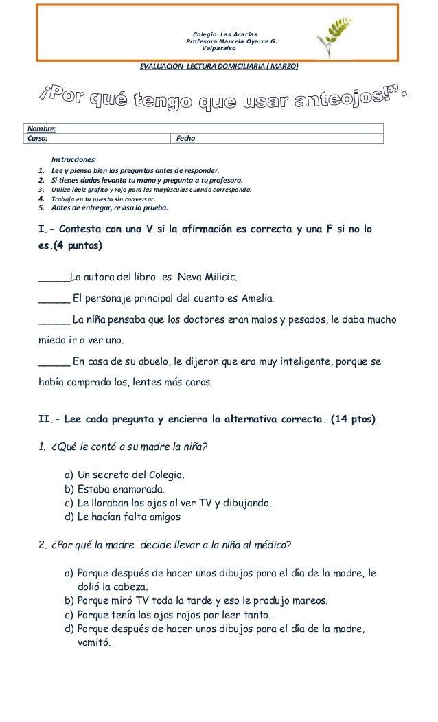 Colegio Las Acacias Profesora Marcela Oyarce G. Valparaíso EVALUACIÓN LECTURA DOMICILIARIA ( MARZO) Nombre: Curso: Fecha I...
