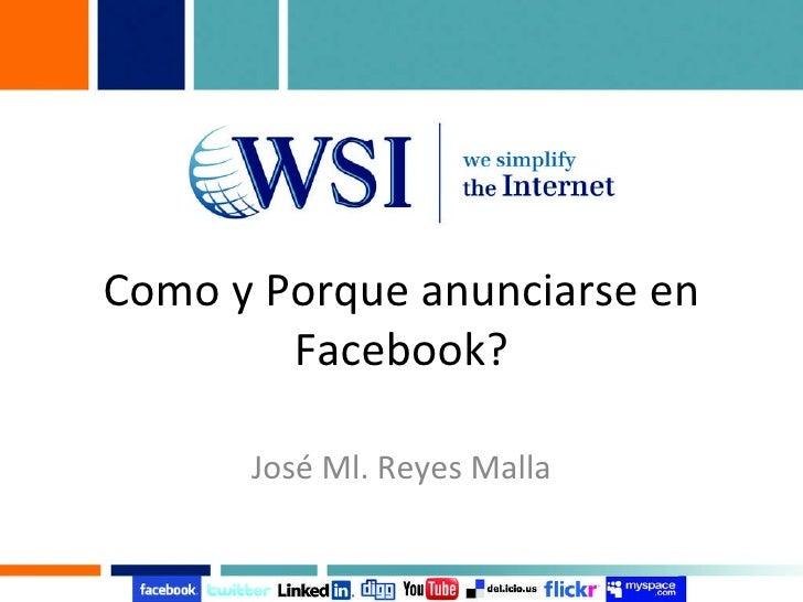 Como y Porque anunciarse en Facebook? José Ml. Reyes Malla