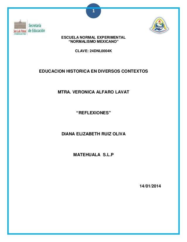 "1  ESCUELA NORMAL EXPERIMENTAL ""NORMALISMO MEXICANO"" CLAVE: 24DNL0004K  EDUCACION HISTORICA EN DIVERSOS CONTEXTOS  MTRA. V..."