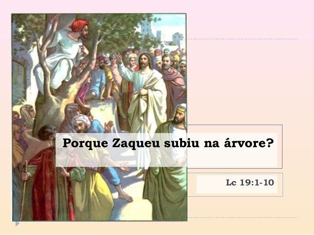 Porque Zaqueu subiu na árvore? Lc 19:1-10