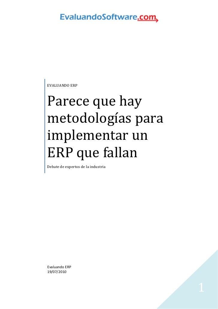 EVALUANDO ERPParece que haymetodologías paraimplementar unERP que fallanDebate de expertos de la industriaEvaluando ERP19/...