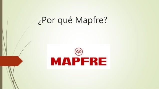 ¿Por qué Mapfre?