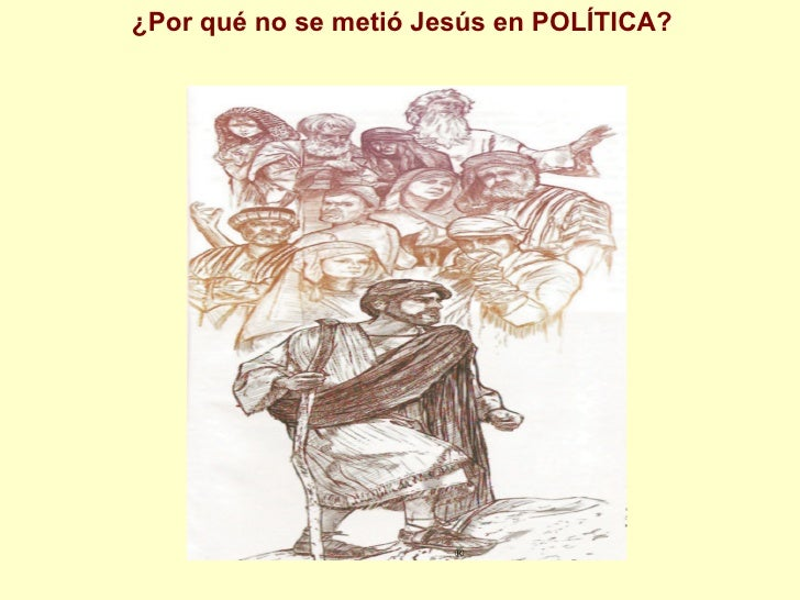¿Por qué no se metió Jesús en POLÍTICA?   ®