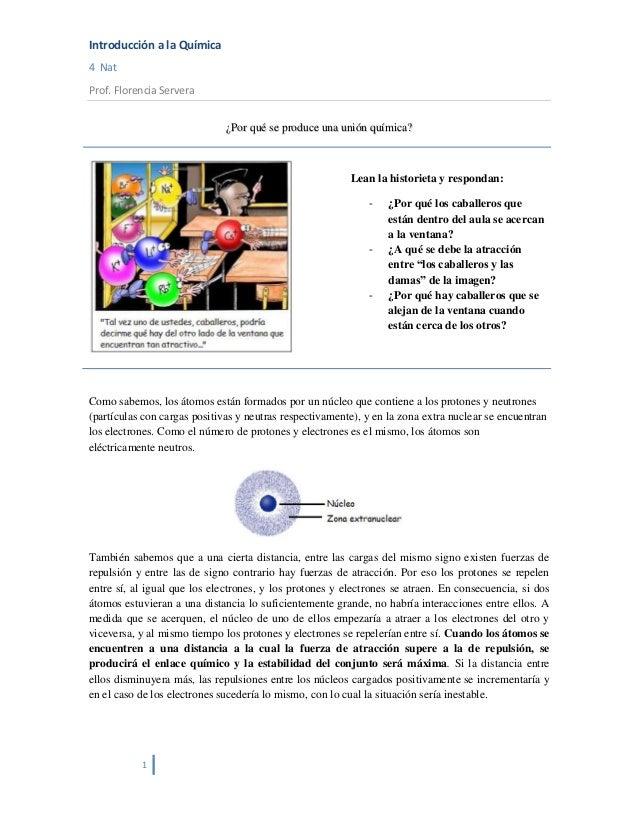 Introducción a la Química4 NatProf. Florencia Servera                              ¿Por qué se produce una unión química? ...