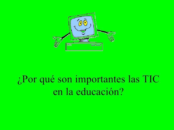 ¿Por qué son importantes las TIC en la educación?