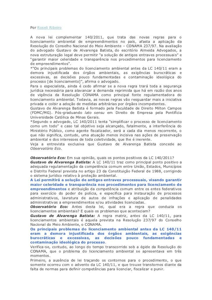 Por Roseli RibeiroA nova lei complementar 140/2011, que trata das novas regras para olicenciamento ambiental de empreendim...