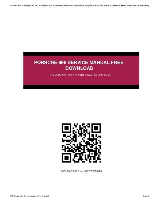 porsche 996 service manual free download rh slideshare net porsche 996 transmission service manual 1996 service manual ford 350