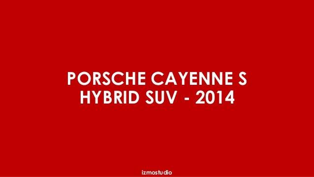 PORSCHE CAYENNE S  HYBRID SUV - 2014  izmostudio