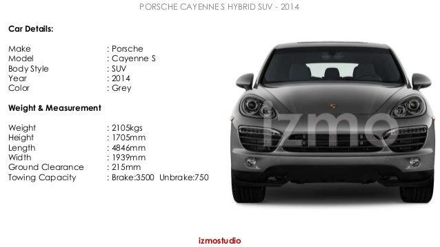 PORSCHE CAYENNE S HYBRID SUV - 2014  izmostudio  Car Details:  Make : Porsche  Model : Cayenne S  Body Style : SUV  Year :...