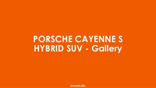PORSCHE CAYENNE S  HYBRID SUV - Gallery  izmostudio