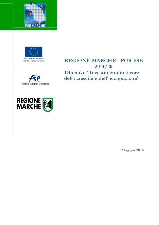 """REGIONE MARCHE - POR FSE 2014/20 Obiettivo """"Investimenti in favore della crescita e dell'occupazione"""" Maggio 2014 ."""