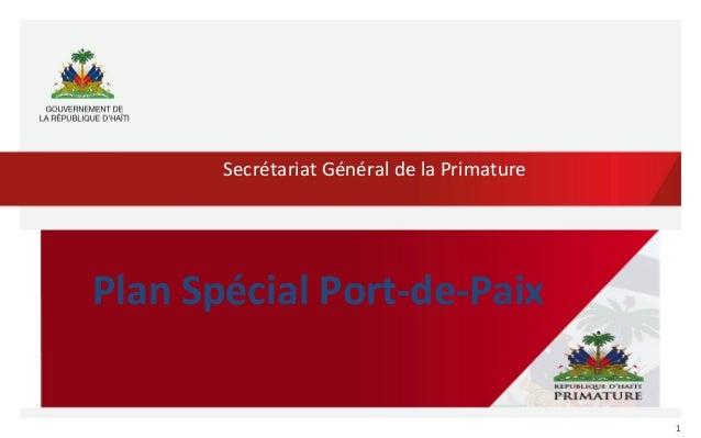 Secrétariat Général de la Primature  Plan Spécial Port-de-Paix 1