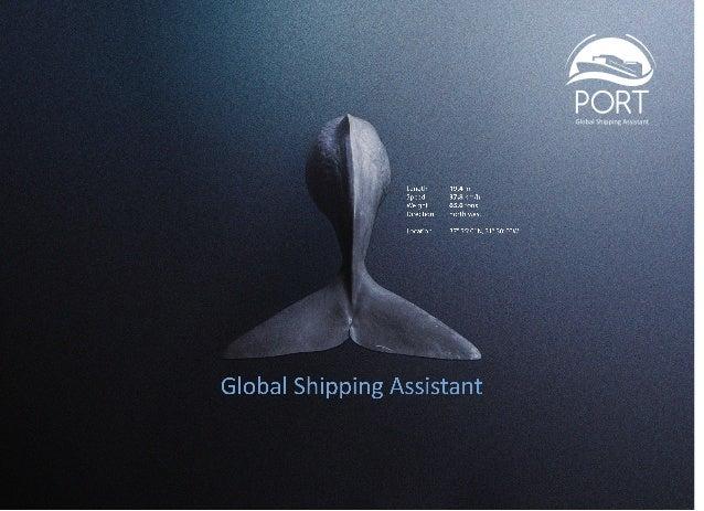 Что такое PORT Global Shipping Assistant? 3 Целевая аудитория системы4 Решение проблематики рынка с помощью ...