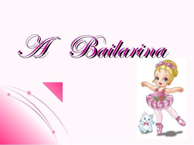 A BailarinaA Bailarina