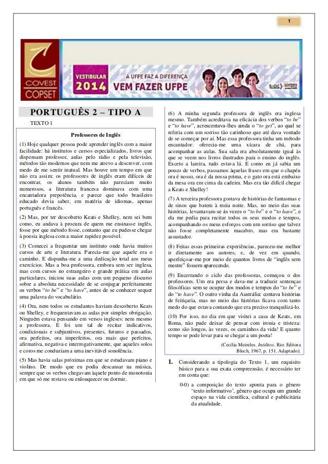 1  PORTUGUÊS 2 – TIPO A TEXTO 1 Professores de Inglês (1) Hoje qualquer pessoa pode aprender inglês com a maior facilidade...