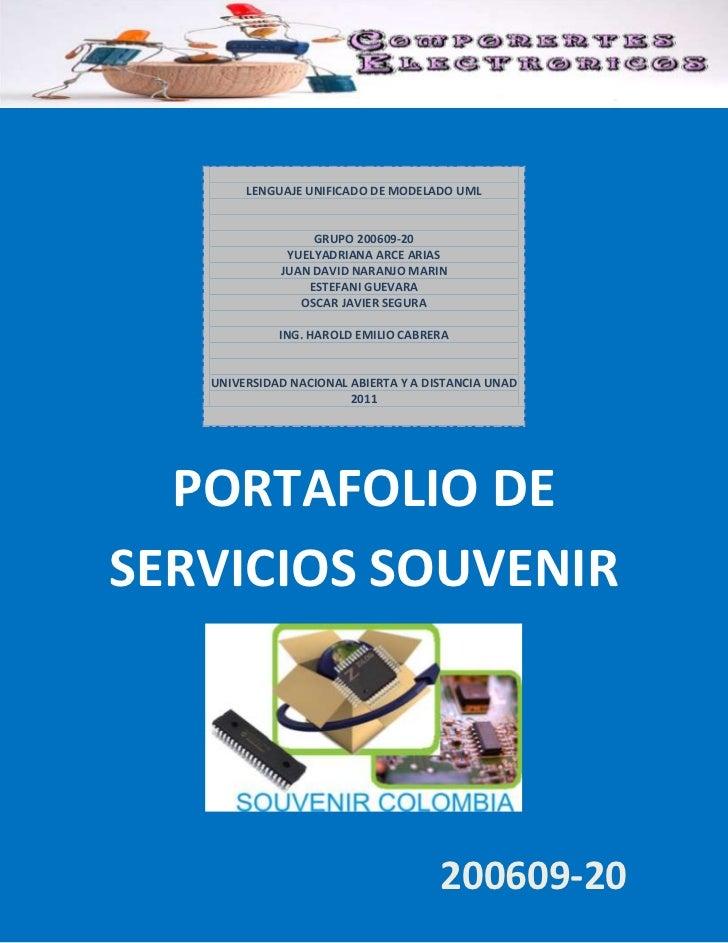 LENGUAJE UNIFICADO DE MODELADO UML                  GRUPO 200609-20              YUELYADRIANA ARCE ARIAS             JUAN ...